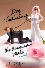 Knight, L. A. Dog Training the American Male