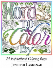 Lankenau, Jennifer Words to Color by Adult Coloring Book
