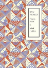 Virginia,Woolf/ Haddon,M. Two Stories