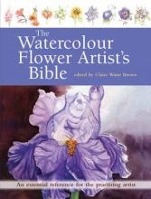 Waite Brown, Claire Watercolour Flower Artist`s Bible