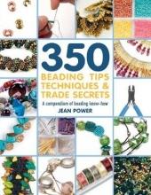 Power, Jean 350+ Beading Tips, Techniques & Trade Secrets