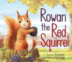 Rickards, Lynne Rowan the Red Squirrel