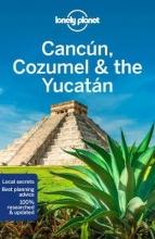 , Lonely Planet Cancun, Cozumel & the Yucatan