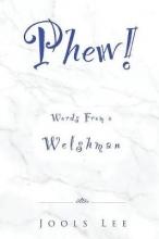 Jools Lee Phew! Words from a Welshman