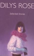 Rose, Dilys Selected Stories