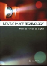Enticknap, Leo Moving Image Technology - from Zoetrope to Digital
