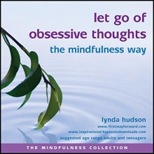 Lynda Hudson Let Go of Obsessive Thoughts the Mindfulness Way