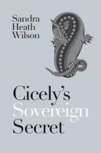 Wilson, Sandra Heath Cicely`s Sovereign Secret