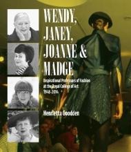 Henrietta Goodden Wendy, Janey, Joanne and Madge