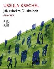 Krechel, Ursula Jäh erhellte Dunkelheit