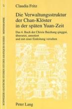 Fritz, Claudia Die Verwaltungsstruktur der Chan-Klöster in der späten Yuan-Zeit