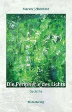 Schönfeld, Maren Die Peripherie des Lichts
