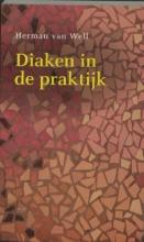 Herman van Well , Diaken in de praktijk