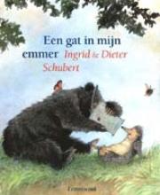 Ingrid  Schubert Een gat in mijn emmer