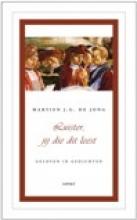 Martien J.G. de Jong Geloven in gedichten Luister, jij die dit leest