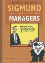 Peter de Wit Sigmund weet wel raad met managers