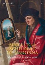 Sven Van Dorst Niels Schalley, Sint-Lukas schildert de Madonna. Het verhaal van een bijzonder motief Phoebus Focus I