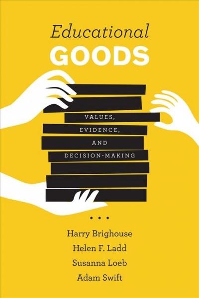 Harry Brighouse,   Helen F. Ladd,   Susanna Loeb,   Adam Swift,Educational Goods