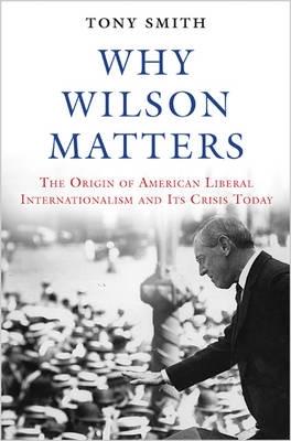 Tony Smith,Why Wilson Matters