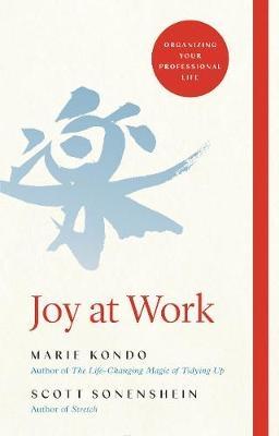 Marie Kondo, Scott Sonenshein,Joy at Work