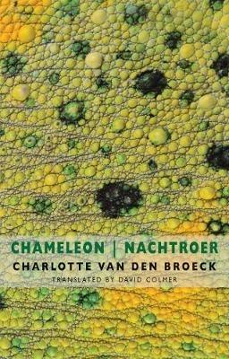 Charlotte Van den Broeck,   David Colmer,Chameleon | Nachtroer