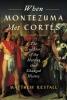 Restall, Matthew, When Montezuma Met Cortes