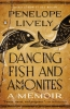Lively, Penelope, Dancing Fish and Ammonites