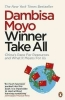 Moyo, Dambisa, Winner Take All
