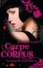 Caine, Rachel, Carpe Corpus