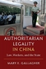 Gallagher, Mary, Authoritarian Legality in China