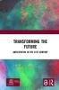 , Transforming the Future (Open Access)