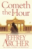 <b>Jeffrey Archer</b>,Cometh the Hour