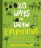 Lisa Congdon,   Julia Kuo,   Eloise Renouf, 20 Ways to Draw Everything