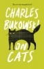 Charles Bukowski, On Cats
