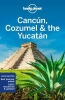 Lonely Planet, Cancun, Cozumel & the Yucatan part 8th Ed