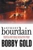 Bourdain Anthony, Bobby Gold