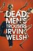 Irvine Welsh, Dead Men`s Trousers