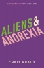 Kraus Chris, Aliens & Anorexia