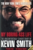 Kevin Smith, My Boring-Ass Life