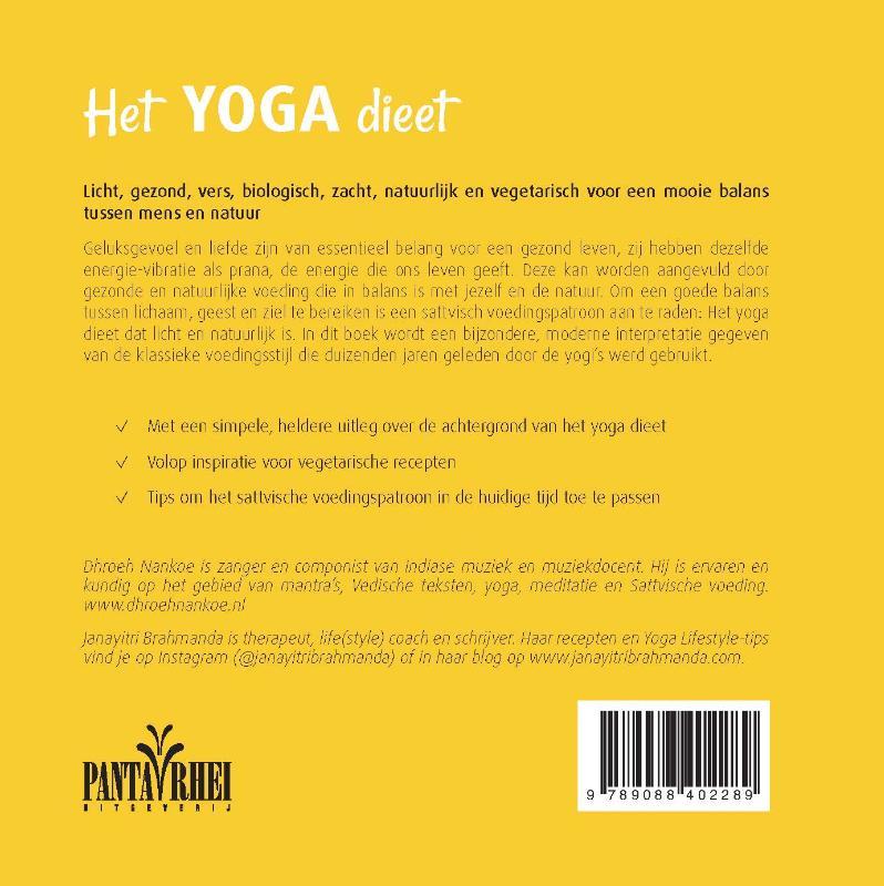 Dhroeh Nankoe, Janayitri Brahmanda,Het yoga dieet