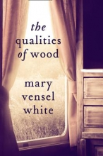Vensel White, Mary The Qualities of Wood