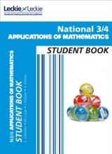 Craig Lowther,   Judith Walker,   Mary Lucas,   Alysoun Wilson National 3/4 Applications of Maths Student Book