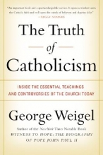 Weigel, George The Truth of Catholicism