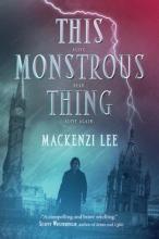 Mackenzi Lee This Monstrous Thing