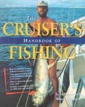 Scott Bannerot,   Wendy Bannerot Cruisers Handbook of Fishing 2/E