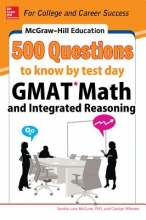 McCune, Sandra Luna McGraw-Hill Education 500 GMAT Math and Integrated Reasoning Questions to Know by Test Day