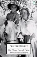 Huxley, Elspeth Joscelin Grant The Flame Trees of Thika