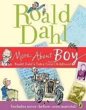 Dahl, Roald More About Boy