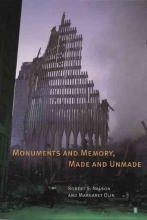Nelson, Robert S Monuments and Memory, Made and Unmade