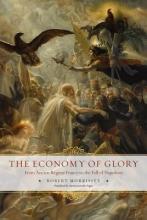 Morrissey, Robert The Economy of Glory